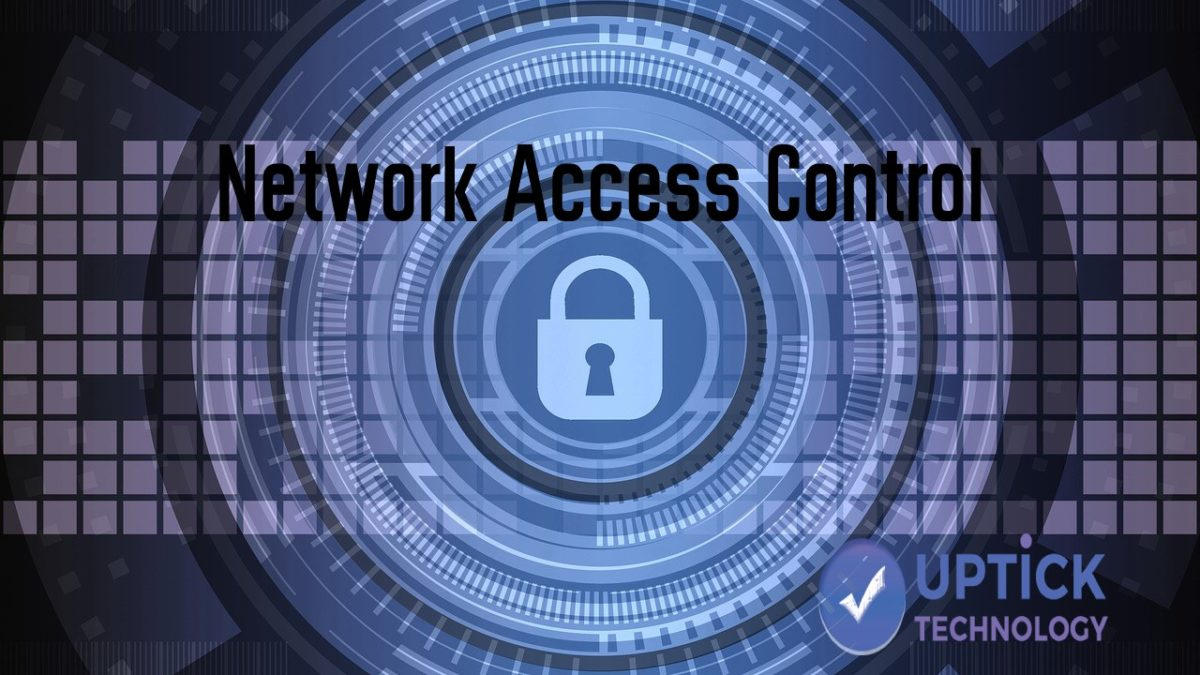 What is Network Access Control? Definition, Benefits, and Functions
