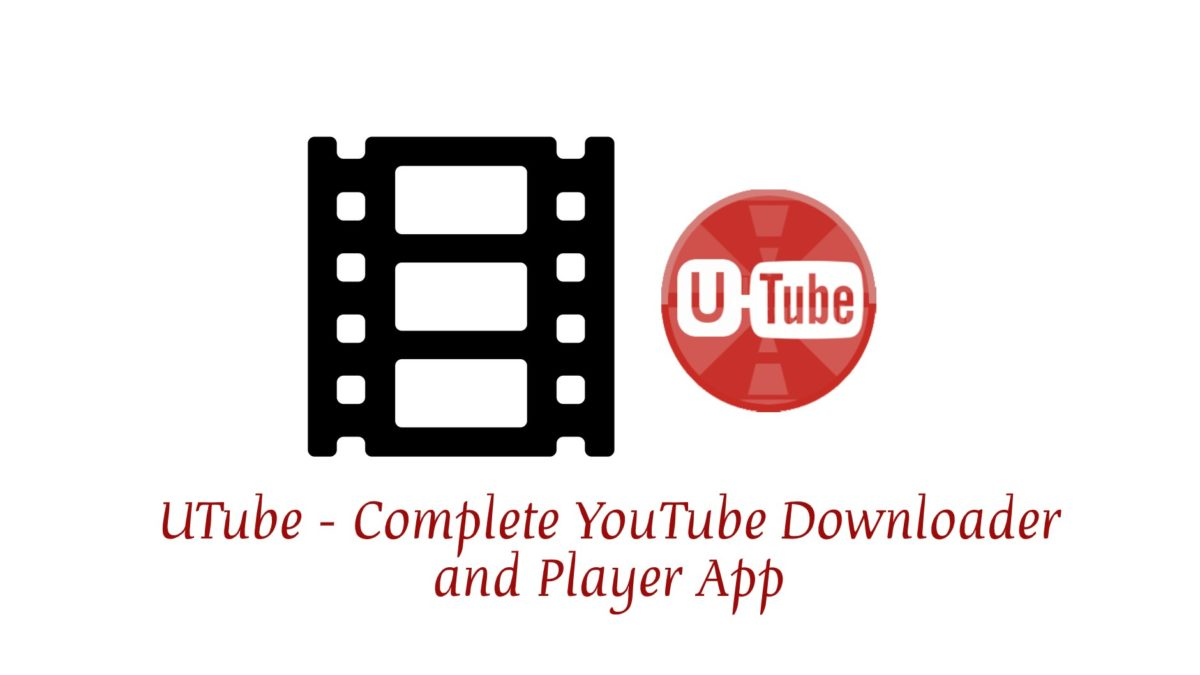 UTube – Complete YouTube Downloader and Player App