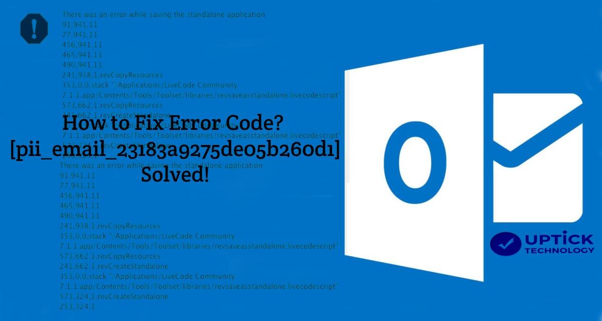 [pii_email_23183a9275de05b260d1] Error Code? – Solved!