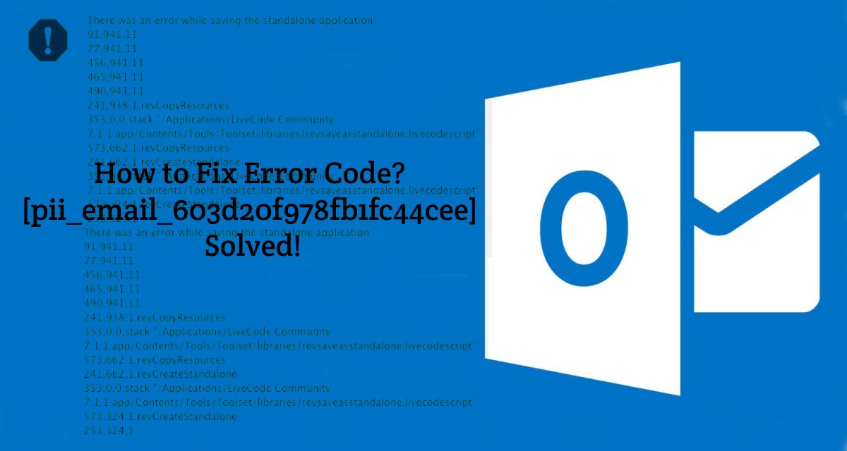 [pii_email_603d20f978fb1fc44cee] How to Fix Error Code? Solved!