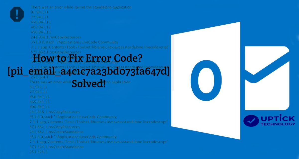 [pii_email_a4c1c7a23bd073fa647d] Error Code? – Solved!